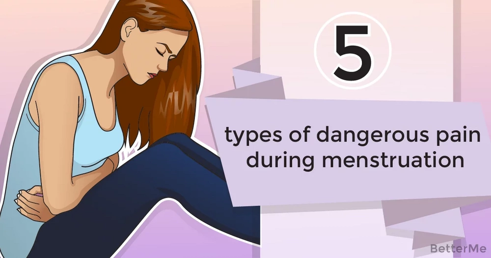 5 types of dangerous pain during menstruation