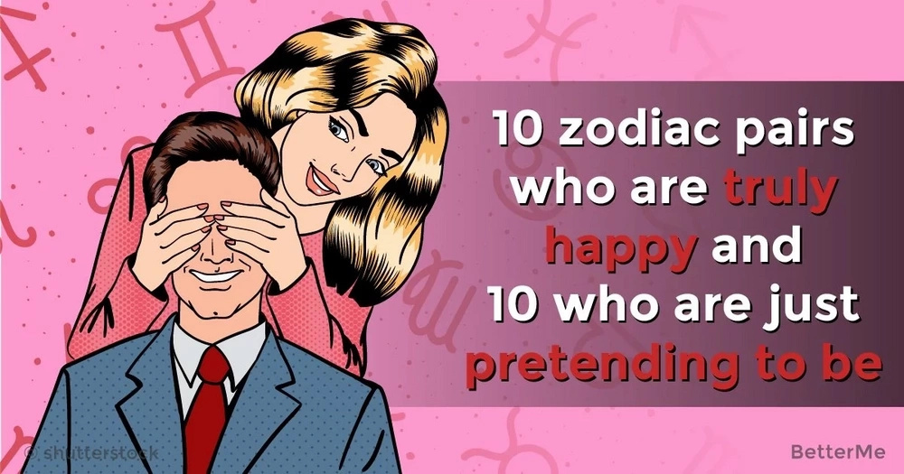 Top 10 zodiac pairs who are truly happy and top 10 who are just pretending to be