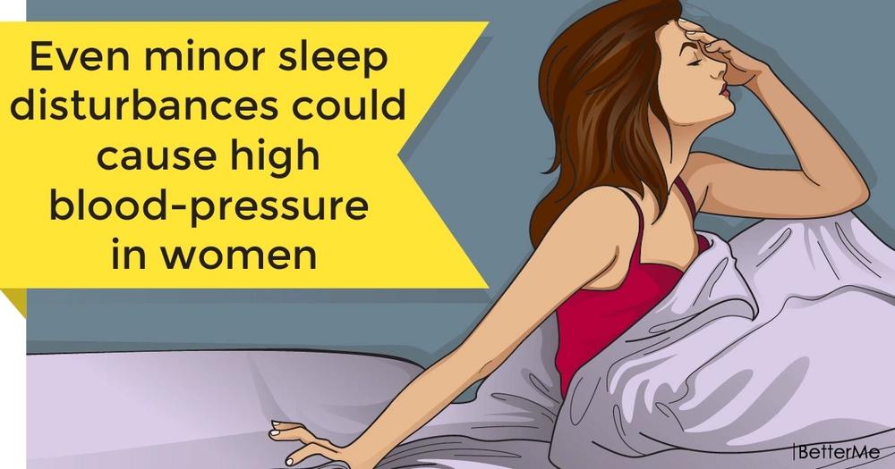 Even minor sleep disturbances could cause high blood-pressure in women