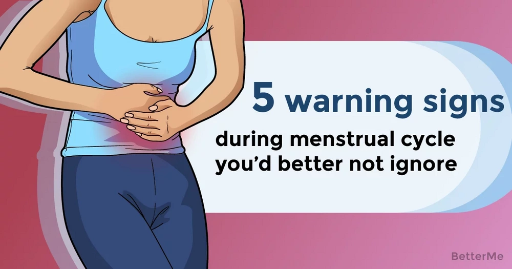 5 warning signs during your menstrual cycle you'd better not ignore