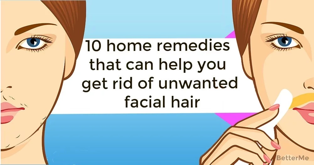 10 home remedies that can help you get rid of unwanted facial hair
