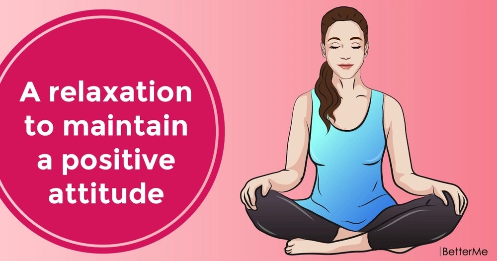 A relaxation to maintain a positive attitude