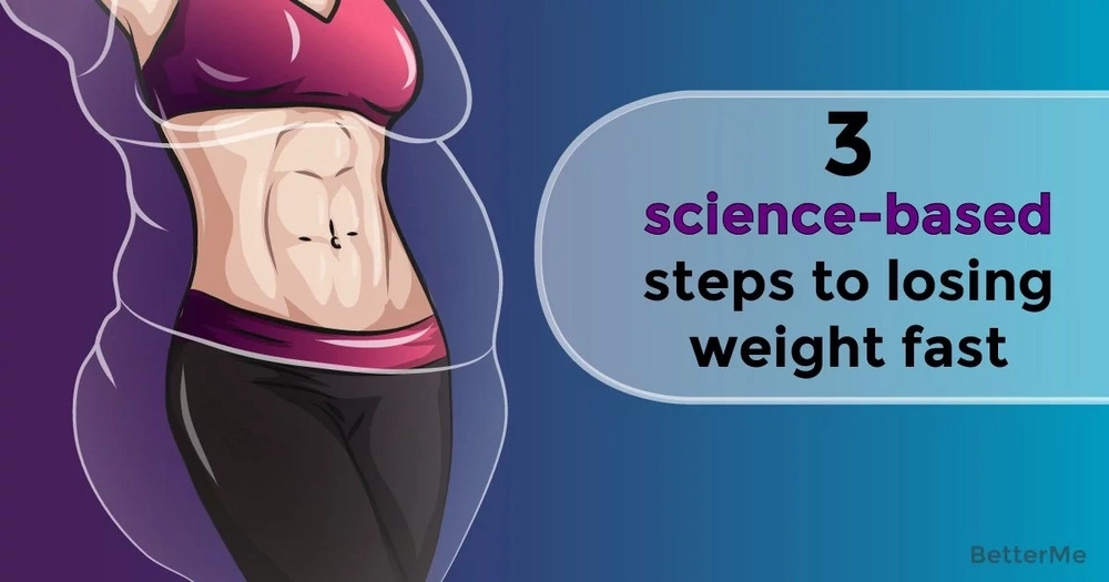 Top 3 science-based steps to losing weight fast