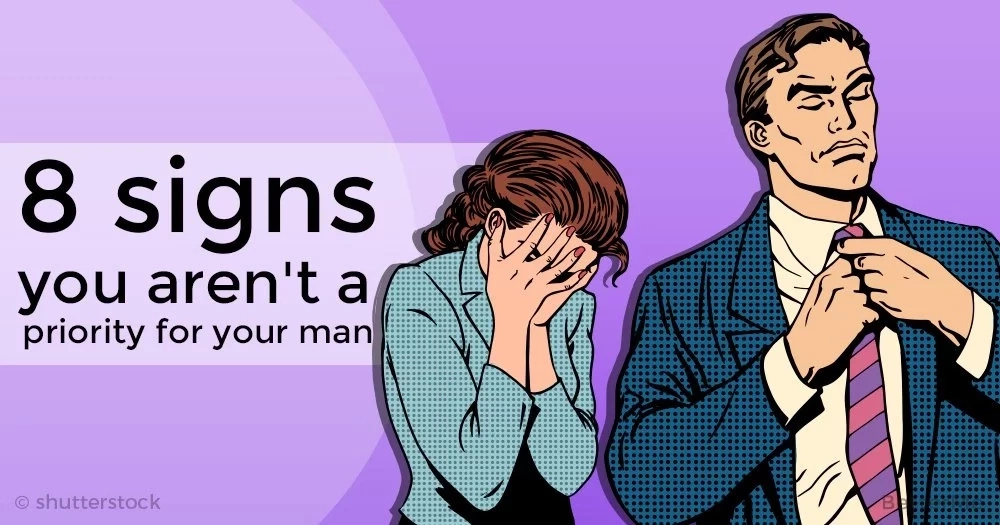 8 signs you aren't a priority for your man