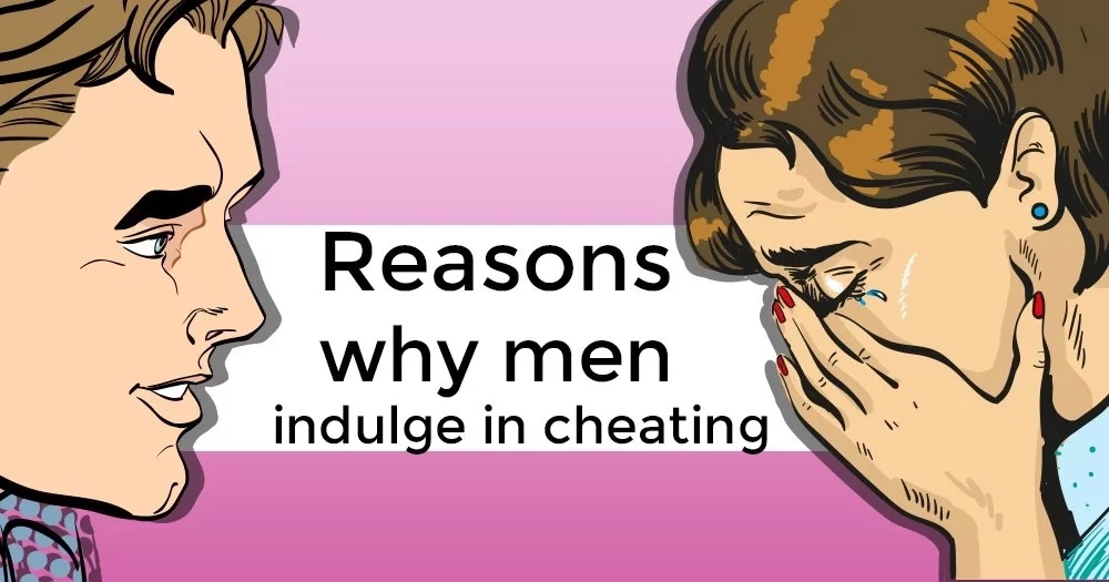 "Experts explain ""reasons why men indulge in cheating"""