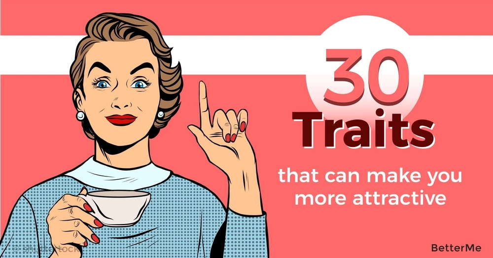 30 traits that can make you more attractive