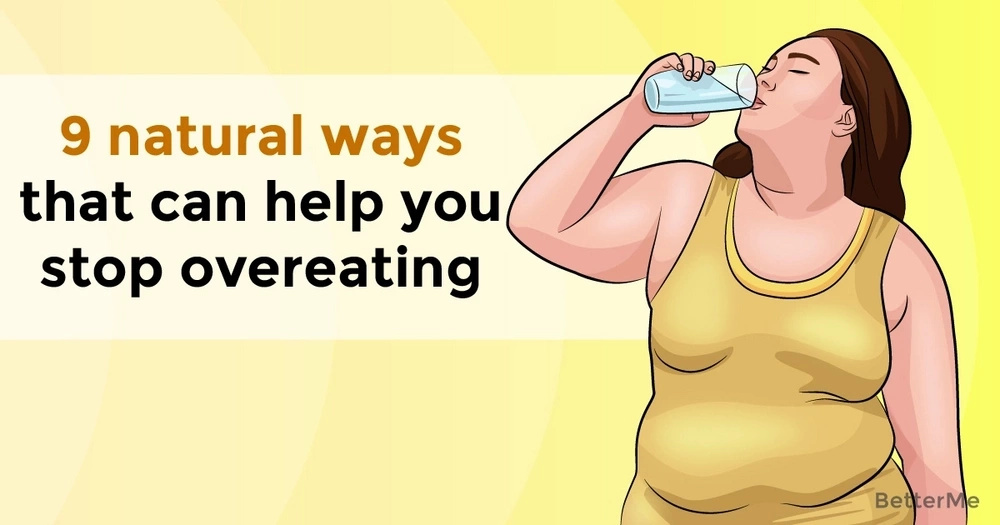 9 ways to stop overeating naturally