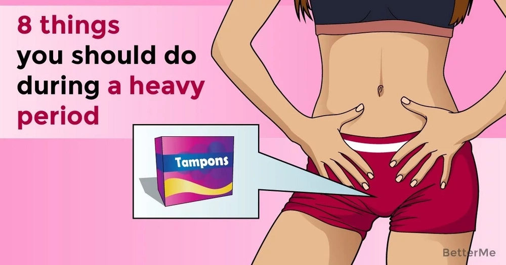 8 things you should do during a heavy period