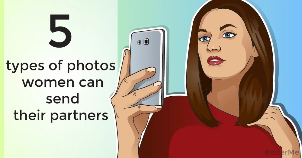 5 types of photos women can send their partners to get them in the mood