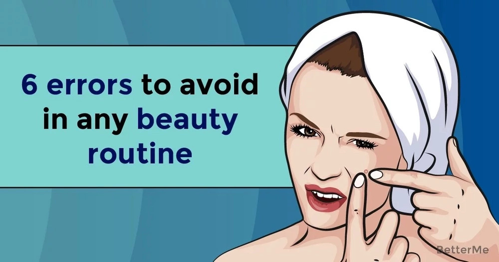 6 errors to avoid in any beauty routine