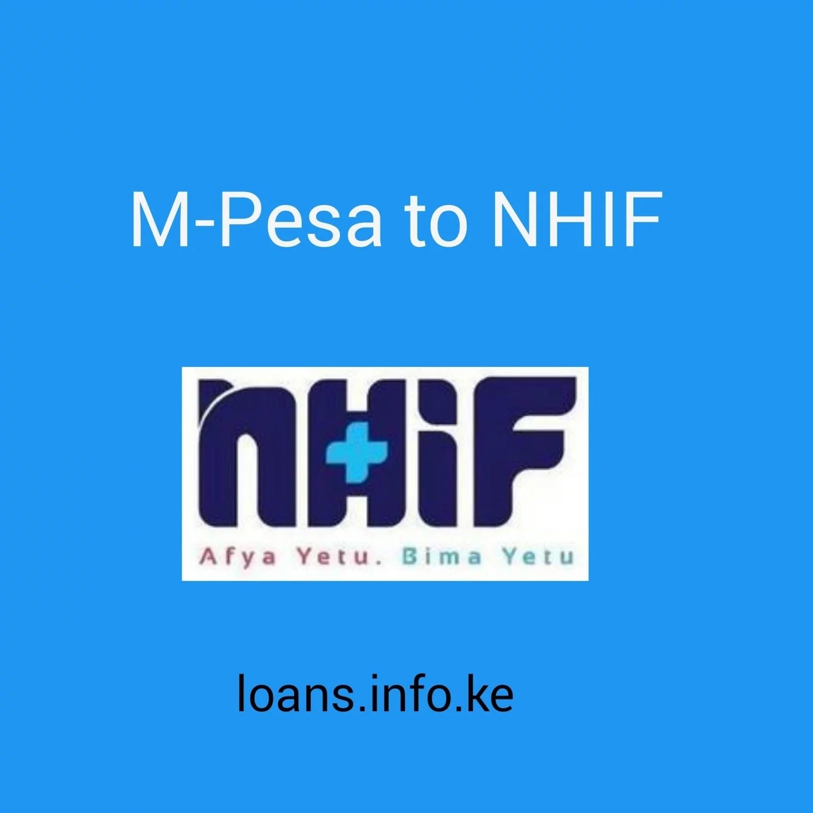 NHIF Payment: National Hospital Insurance Fund Payments and FAQs