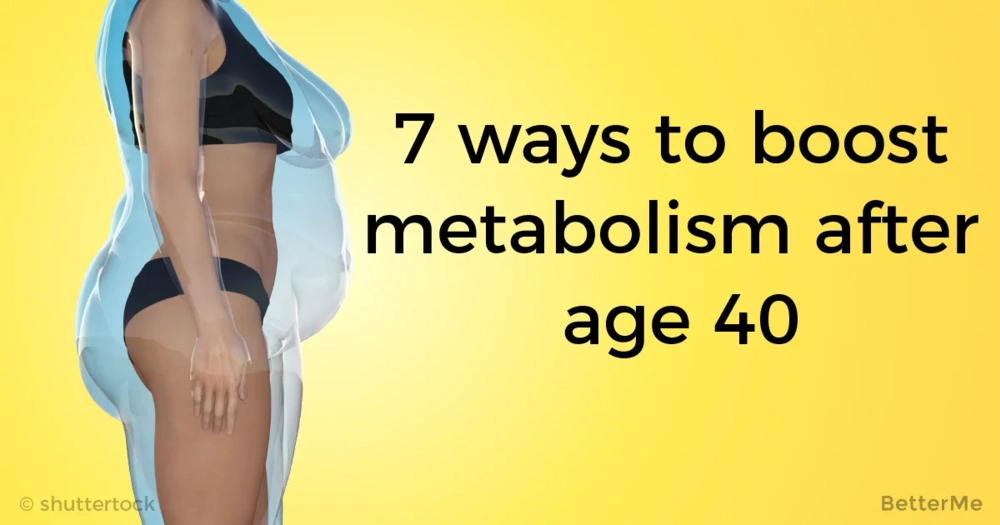 7 ways to boost metabolism for women over 40 years old