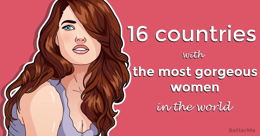 16 countries with the most gorgeous women in the world