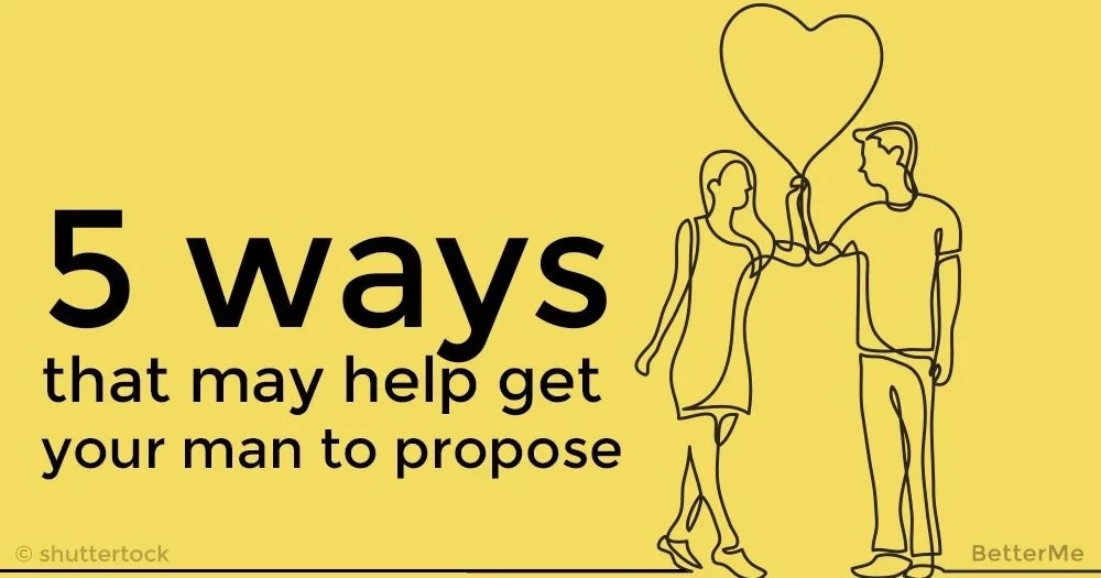 5 ways that may help get your man to propose