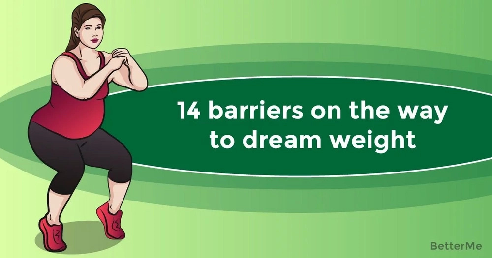 14 barriers on the way to dream weight