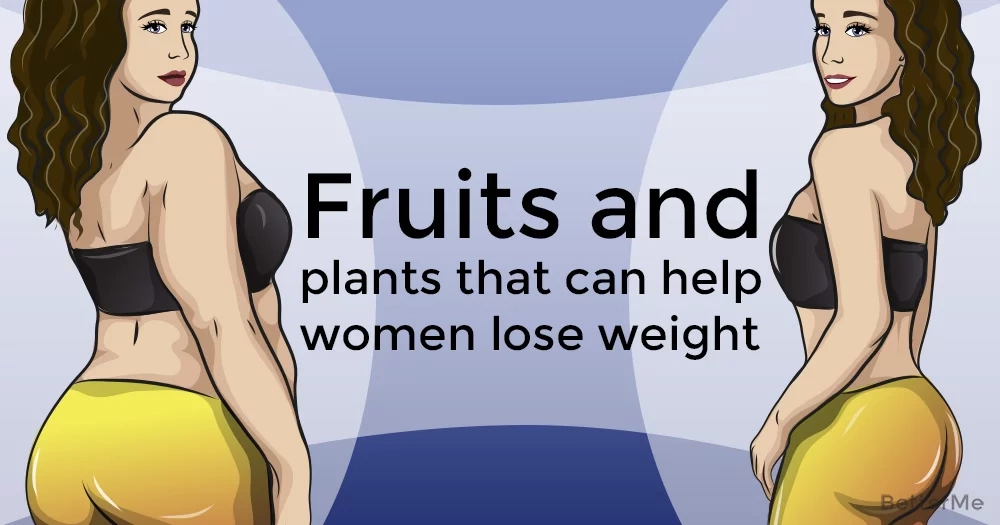 Fruits and plants that can help women lose weight