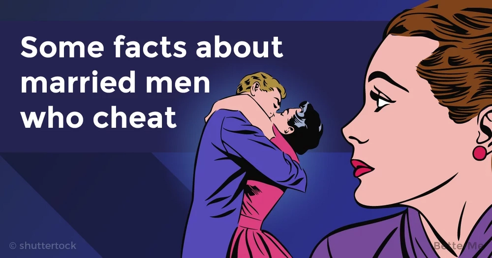 Every woman should know some facts about married men who cheat