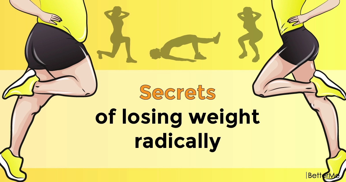Secrets to lose weight radically