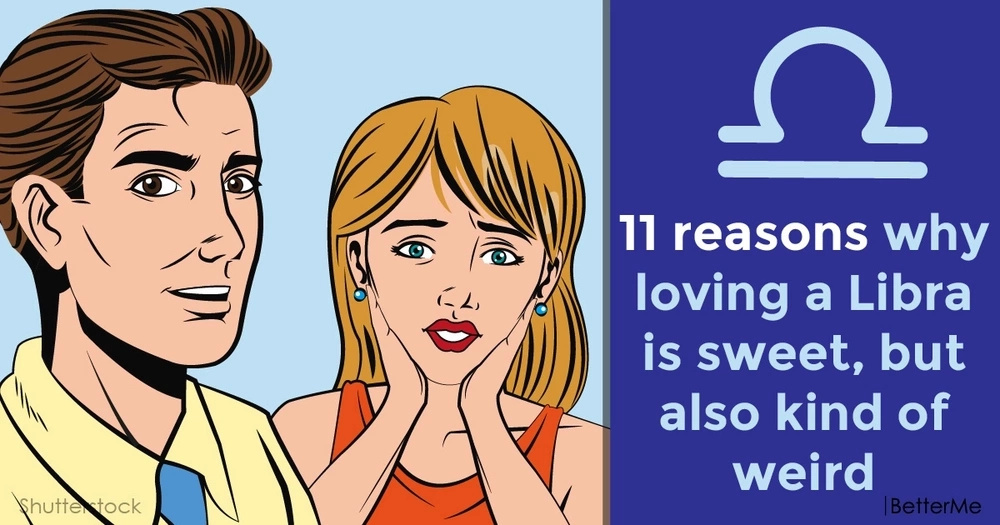 11 reasons why loving a Libra is sweet, but also kind of weird