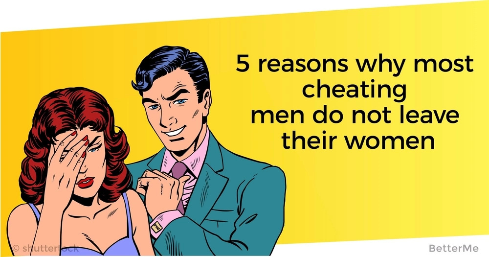 5 reasons why most cheating men do not leave their women