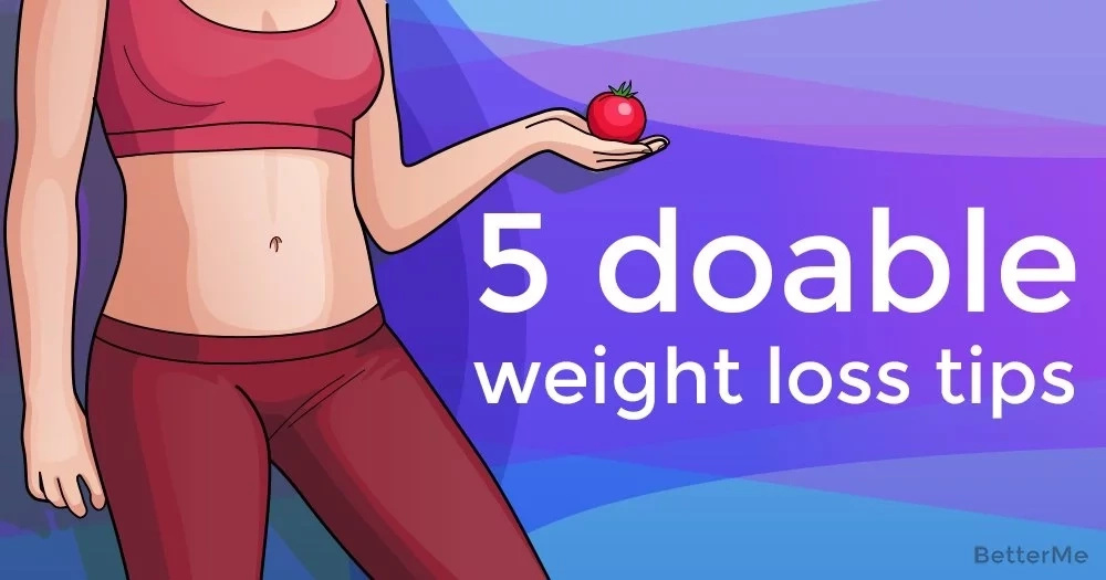 5 doable weight-loss tips