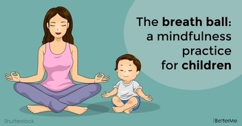 The breath ball: a mindfulness practice for children