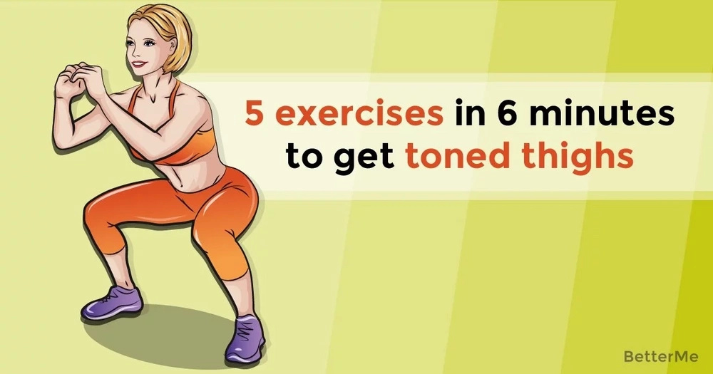 Do 5 exercises in 6 minutes to get toned thighs