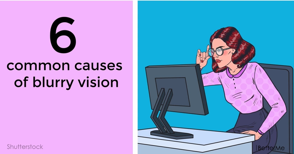 6 common causes of blurry vision