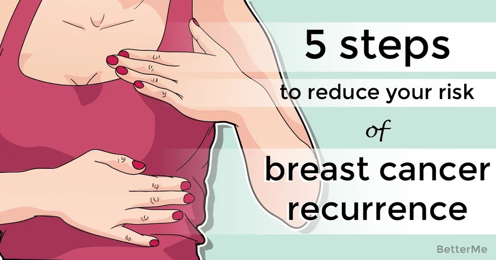 5 steps to take that can reduce risk of breast cancer recurrence