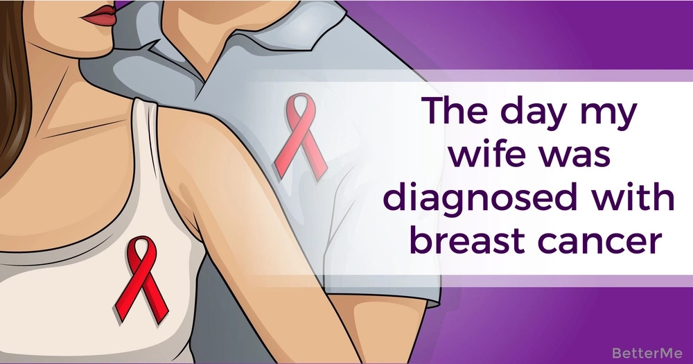 The day my wife was diagnosed with breast cancer