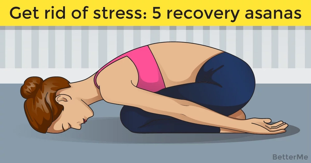 Get rid of stress: 5 recovery asanas
