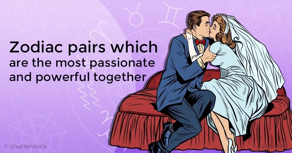 Zodiac pairs which are the most passionate and powerful together