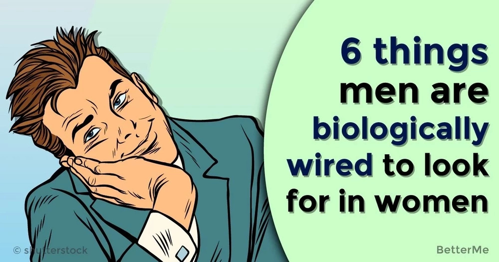 6 things men are biologically wired to look for in women