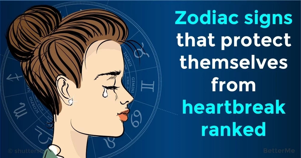 Zodiac signs that protect themselves from heartbreak ranked