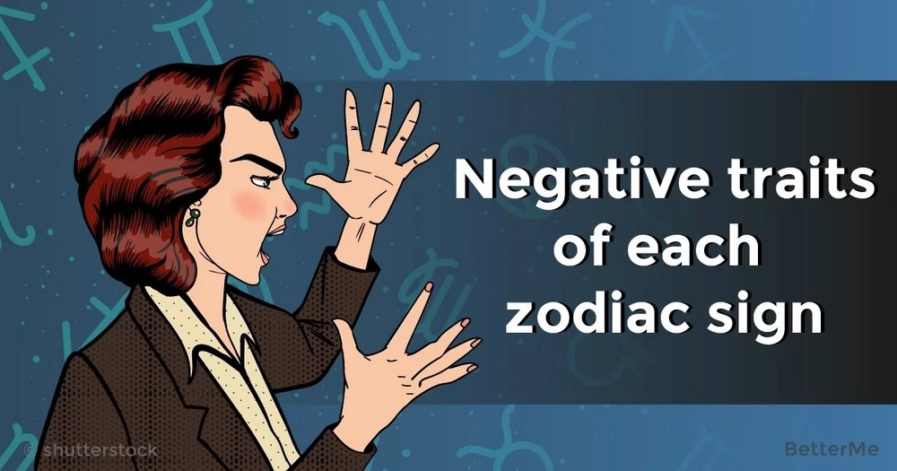 Negative traits of each zodiac sign