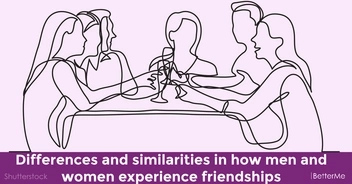 Differences and similarities in how men and women experience friendships