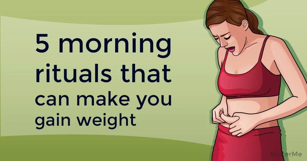 5 morning rituals can make you gain weight without realizing