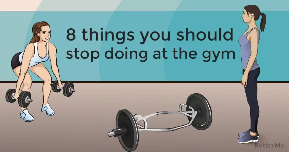 8 things you should stop doing at the gym