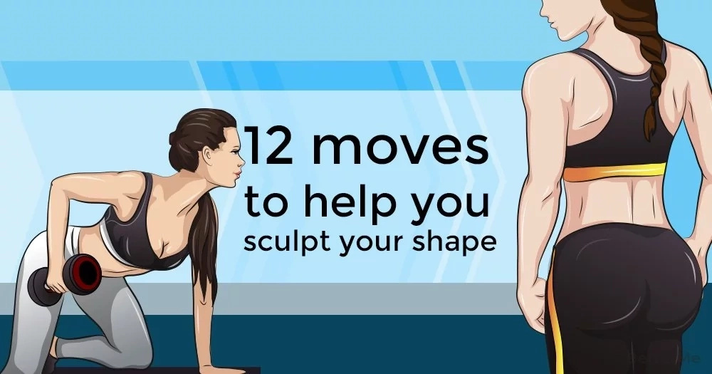 12 moves to help you burn a lot of fat and sculpt your shape