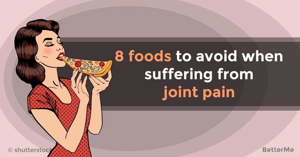 8 foods to avoid when suffering from joint pain