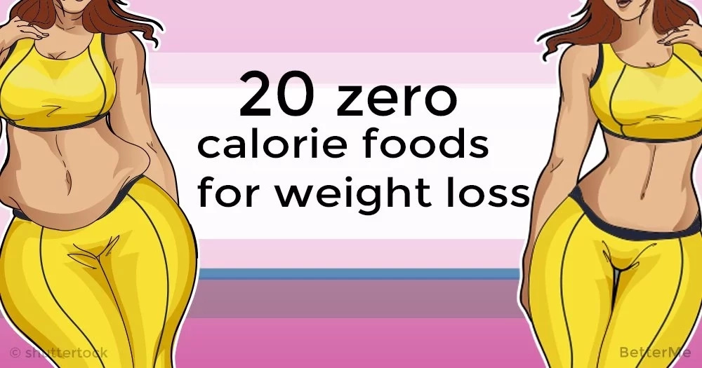 20 foods for weight loss that contain no calories