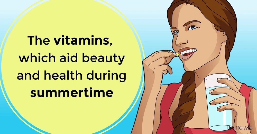 The vitamins, which aid beauty and health during summertime
