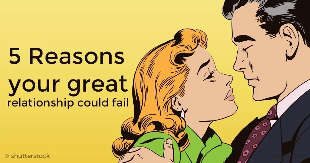 5 reasons that great relationship could fail