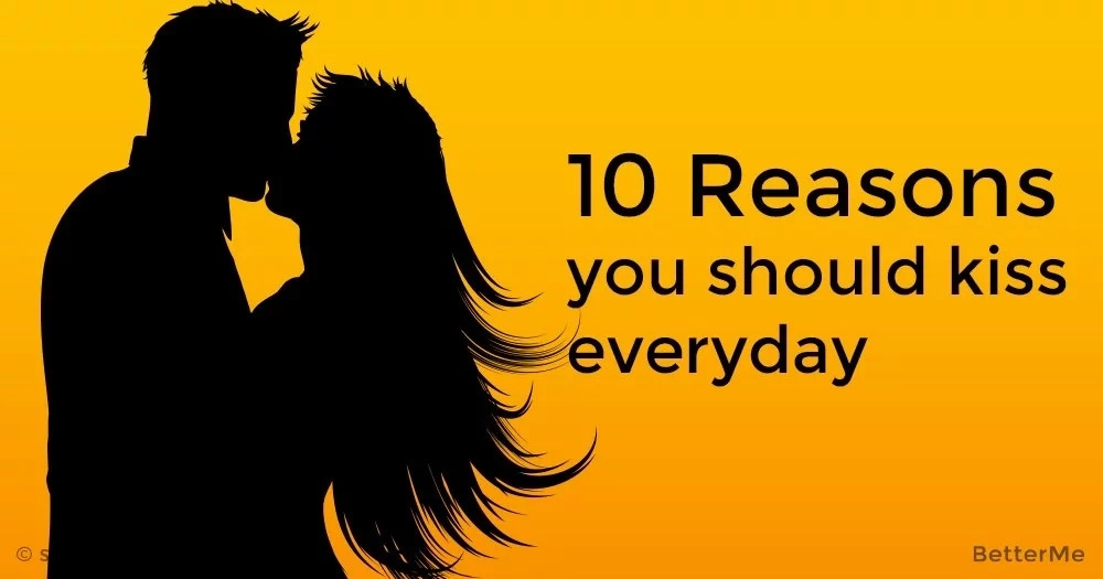 10 reasons kissing everyday