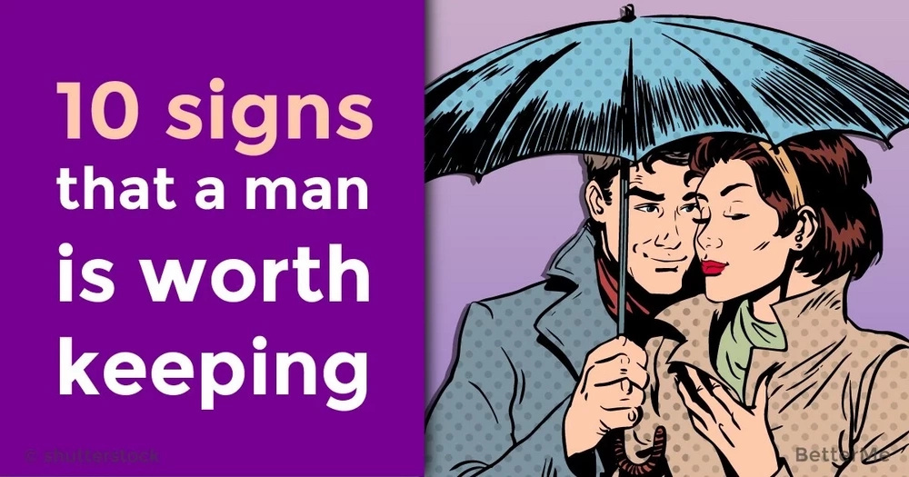 10 signs that a man is worth keeping