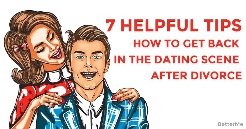 Getting back in the dating scene after divorce
