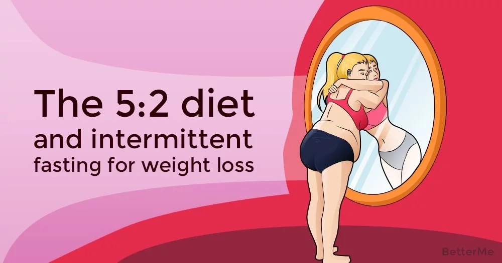 The 5:2 diet and intermittent fasting for weight loss
