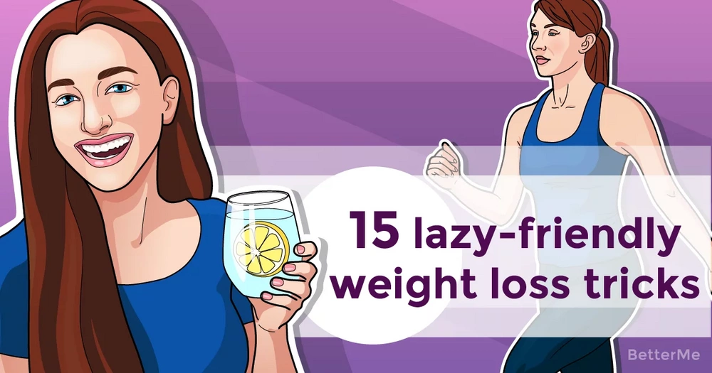 15 simple lazy-friendly weight loss tricks