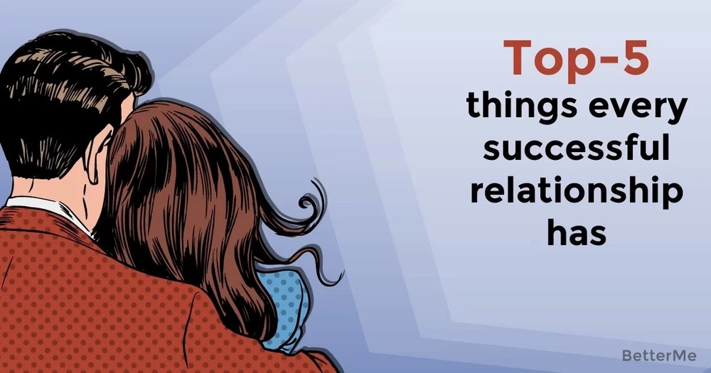 Top-5 things every successful relationship has