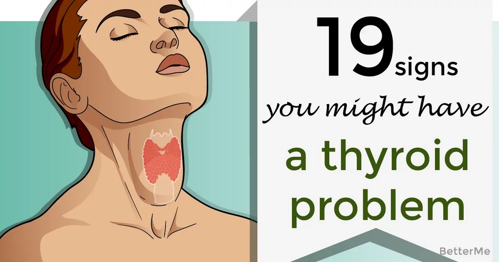 19 signs you might have a thyroid problem